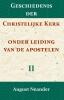 August Neander,Geschiedenis der Christelijke Kerk onder leiding van de Apostelen II