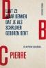 <b>DBC  Pierre</b>,Laat ze maar denken dat je als schrijver geboren bent