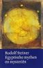 Rudolf Steiner,Egyptische mythen en mysteri�n