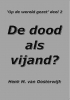 Henk M. van Oosterwijk,De dood als vijand?