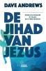 <b>Dave  Andrews</b>,De jihad van Jezus