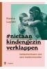 <b>Hanne  Luyten</b>,Niet aan kind en gezin verklappen