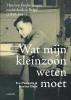 <b>Ivo  Pauwels, Karine  Huts</b>,Wat mijn kleinzoon weten moet