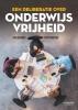 Ruth  Wouters Ilse  Geerinck,Een deliberatie over onderwijsvrijheid
