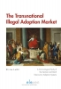 <b>Elvira  Loibl</b>,The Transnational Illegal Adoption Market