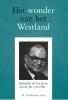 <b>M. van Kooten</b>,Het wonder van het westland