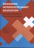 Lucy  Wenting Linda de Greef  Ger  Post  Christianne  Vink,Designing Interdisciplinary Education, A Practical Handbook for University Teachers