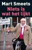 <b>Mart  Smeets</b>,Niets is wat het lijkt