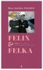 <b>Hans Joachim Schädlich</b>,Felix & Felka