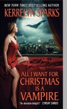 Sparks, Kerrelyn All I Want for Christmas is a Vampire