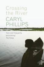 Phillips, Caryl Crossing the River