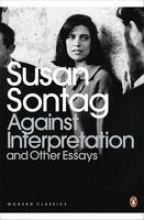 Sontag, Susan Against Interpretation and Other Essays