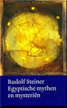 Rudolf  Steiner Egyptische mythen en mysteriën (Werken en voordrachten)