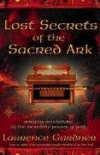 Laurence Gardner Lost Secrets of the Sacred Ark