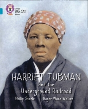 Philip Steele,   Alexander Jansson Harriet Tubman and the Underground Railroad