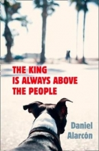 Daniel Alarcon The King Is Always Above the People