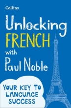 Noble, Paul Unlocking French with Paul Noble