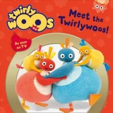 Meet the Twirlywoos