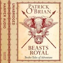 Patrick O`Brian Beasts Royal