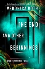 Veronica Roth The End and Other Beginnings