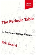 Eric (Lecturer in the Department of Chemistry and Biochemistry, Lecturer in the Department of Chemistry and Biochemistry, UCLA) Scerri The Periodic Table