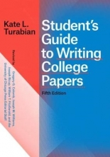 Kate L Turabian Student`s Guide to Writing College Papers, Fifth Edition