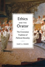 Gary A. Remer Ethics and the Orator
