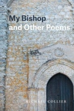 Collier, Michael My Bishop and Other Poems