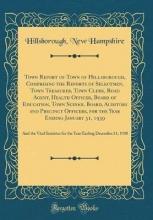 Hampshire, Hillsborough New Hampshire, H: Town Report of Town of Hillsborough, Comprisin