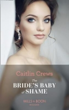 Crews, Caitlin Bride`s Baby Of Shame