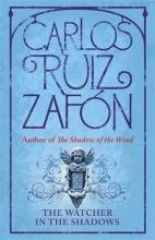 Zafon, Carlos Ruiz Watcher in the Shadows