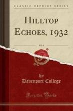College, Davenport College, D: Hilltop Echoes, 1932, Vol. 8 (Classic Reprint)