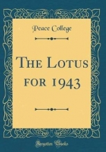 College, Peace College, P: Lotus for 1943 (Classic Reprint)