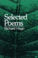 Richard Hugo Selected Poems
