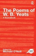Michael O`Neill The Poems of W.B. Yeats