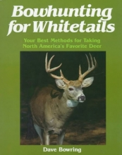 Dave Bowring Bowhunting for Whitetails