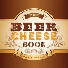 Garin Pirnia The Beer Cheese Book