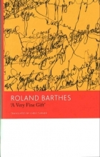 Barthes, Roland A Very Fine Gift and Other Writings on Theory