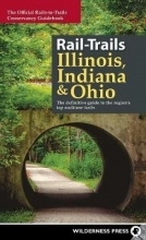 Rails-to-Trails Conservancy Rail-Trails Illinois, Indiana, and Ohio