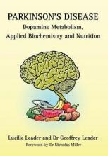 Lucille Leader,   Geoffrey Leader Parkinson`s Disease Dopamine Metabolism, Applied Metabolism and Nutrition