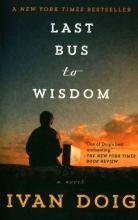 Doig, Ivan Last Bus to Wisdom