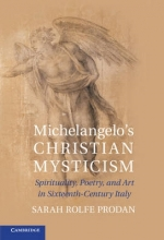 Prodan, Sarah Rolfe Michelangelo`s Christian Mysticism