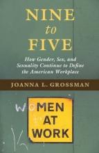 Grossman, Joanna L. Nine to Five