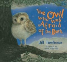 Tomlinson, Jill The Owl Who Was Afraid of the Dark
