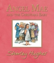 Hughes, Shirley Angel Mae and the Christmas Baby