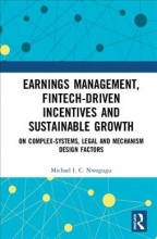 Michael I. C. Nwogugu Earnings Management, Fintech-Driven Incentives and Sustainable Growth