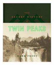 Frost, Mark Frost*Secret History of Twin Peaks