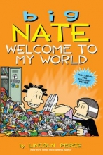 Peirce, Lincoln Big Nate Welcome to My World