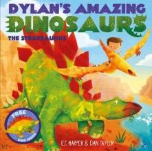 Harper, E T Dylan`s Amazing Dinosaurs - The Stegosaurus