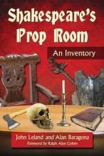 Leland, John,   Baragona, Alan Shakespeare`s Prop Room